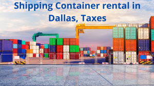 Shipping Container rentals in Dallas